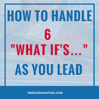 "How to handle 6 ""What if's…"" as you lead a study."