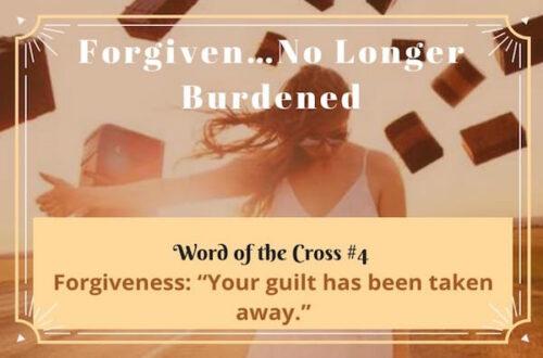 Forgiveness-Forgiven…No Longer Burdened