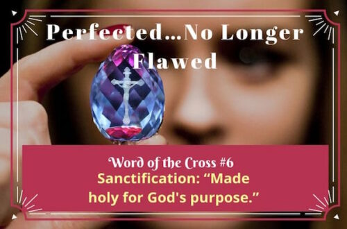 Sanctification-Perfected…No Longer Flawed