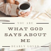 What God Says about Me - You are dearly loved by your Father God