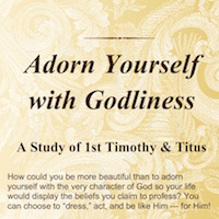 Adorn yourself with godliness-study 1 Timothy and Titus
