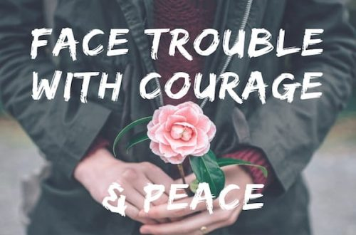 Face trouble with courage and peace when the storms of life hit