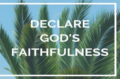 Declare God's Faithfulness
