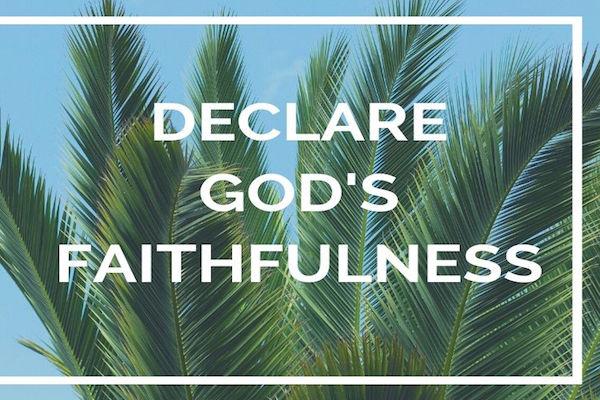 Declare God's Faithfulness