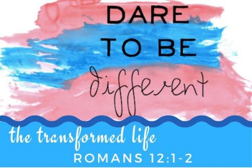 Dare to Be Different-Romans 12 verses 1 and 2-Melanie Newton