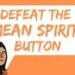 Defeat the Mean Spirit Button-Ephesians 4